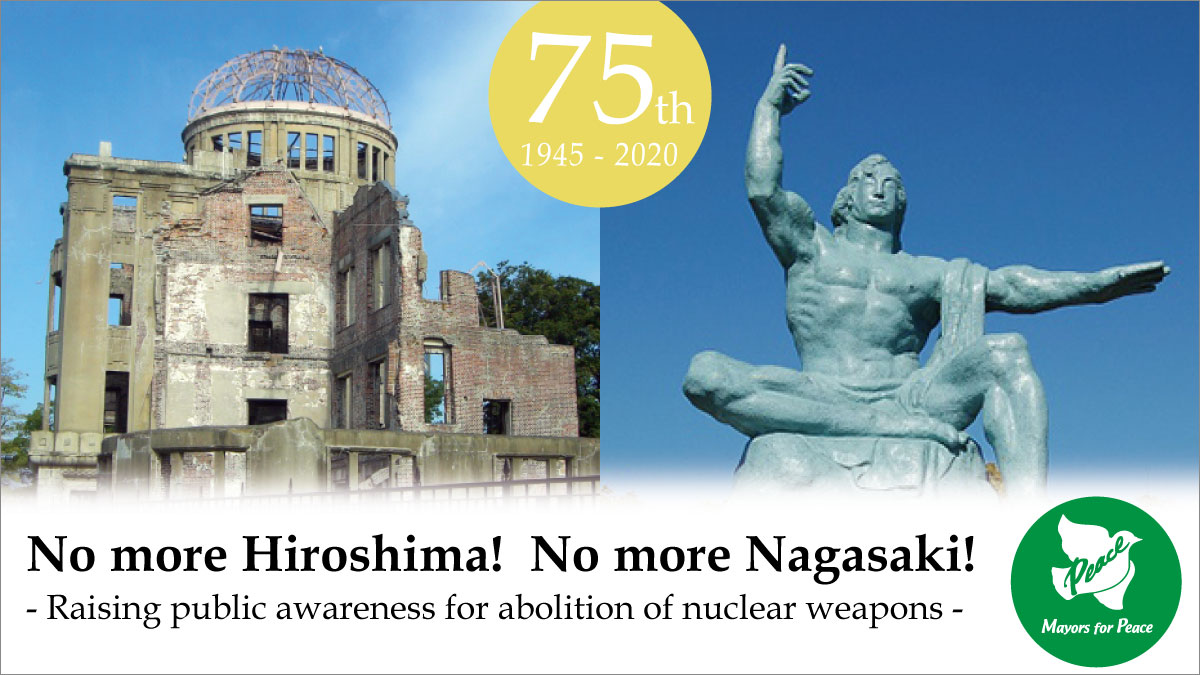 No more Hiroshima! No more Nagasaki! - Raising public awareness for abolition of nuclear weapons -