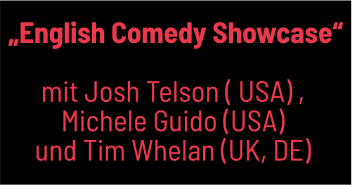 "Kulturhaus ARTHUR -  ""English Comedy Showcase"" mit Josh Telson ( USA) , Michele Guido (USA) und Tim Whelan (UK, DE)"